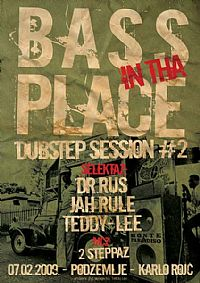 Dubstep party#2  - BASS IN THA PLACE - Pula - Istra
