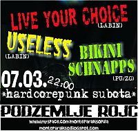 LIVE YOUR CHOICE + USELESS + BIKINI SCHNAPPS @ Monte Paradiso