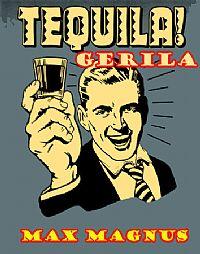 TEQUILA - GERILA @ Max Magnus