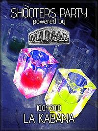 MADCAR SHOOTERS PARTY