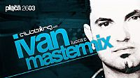 Clubbing with IVAN MASTERMIX